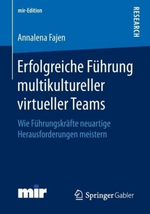 Erfolgreiche Führung multikultureller virtueller Teams