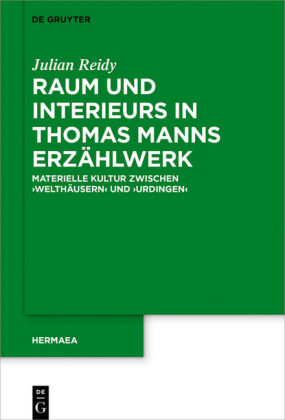 Raum und Interieurs in Thomas Manns Erzählwerk