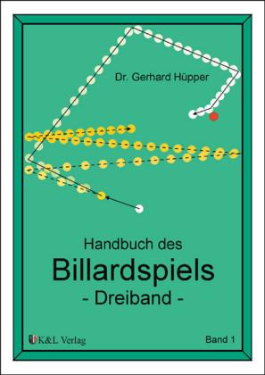 Handbuch des Billardspiels - Dreiband Band 1