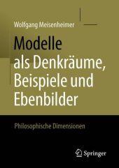 Modelle als Denkräume, Beispiele und Ebenbilder