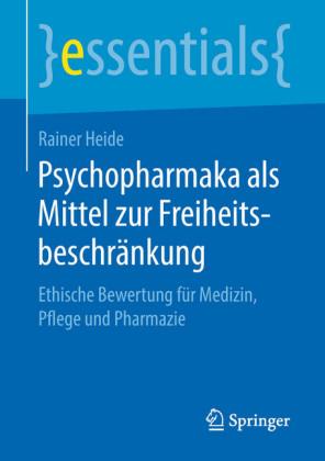 Psychopharmaka als Mittel zur Freiheitsbeschränkung