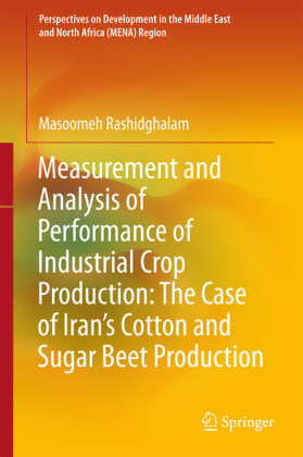Measurement and Analysis of Performance of Industrial Crop Production: The Case of Iran's Cotton and Sugar Beet Production