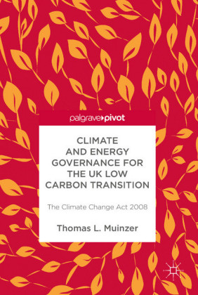 Climate and Energy Governance for the UK Low Carbon Transition