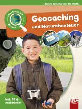 Leselauscher Wissen: Geocaching und Naturabenteuer, m. Audio-CD