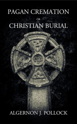 Pagan Cremation or Christian Burial
