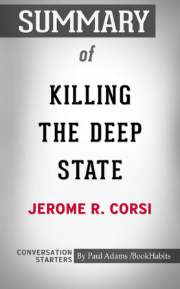 Summary of Killing the Deep State: The Fight to Save President Trump