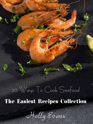 20 Ways To Cook Seafood