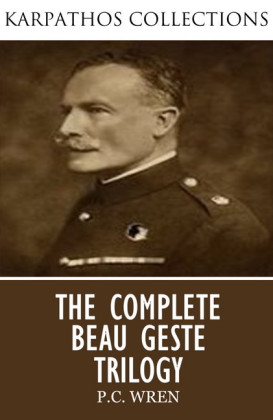 The Complete Beau Geste Trilogy