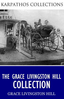 The Grace Livingston Hill Collection