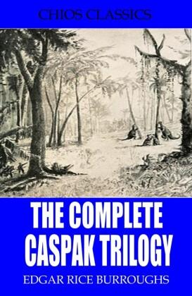 The Complete Caspak Trilogy