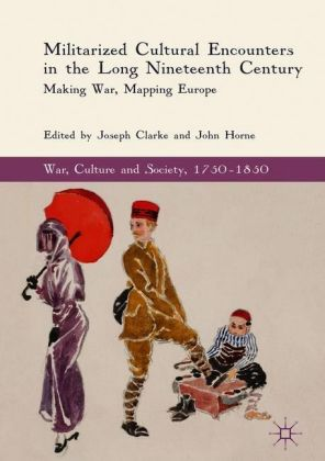 Militarized Cultural Encounters in the Long Nineteenth Century