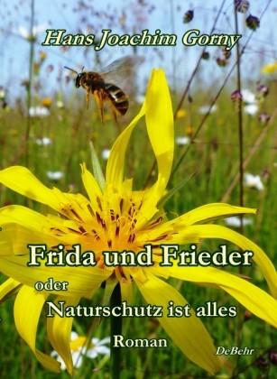 Frida und Frieder - oder - Naturschutz ist alles - Roman