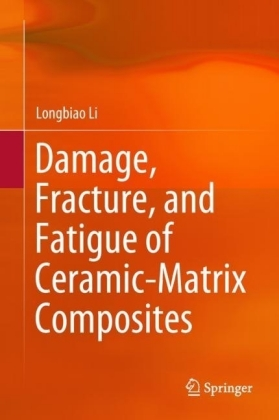 Damage, Fracture, and Fatigue of Ceramic-Matrix Composites