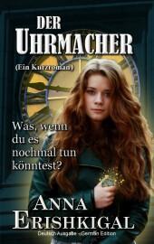 Der Uhrmacher: ein kurzroman (Deutsche Ausgabe)