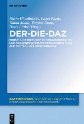 Der-Die-DaZ - Forschungsbefunde zu Sprachgebrauch und Spracherwerb von Deutsch als Zweitsprache