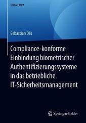 Compliance-konforme Einbindung biometrischer Authentifizierungssysteme in das betriebliche IT-Sicherheitsmanagement