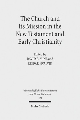 The Church and Its Mission in the New Testament and Early Christianity