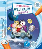 tiptoi CREATE Die galaktische Weltraum-Mission Cover