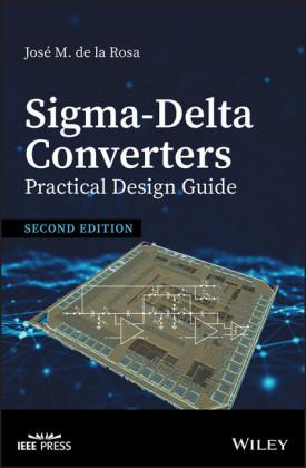 Sigma-Delta Converters: Practical Design Guide