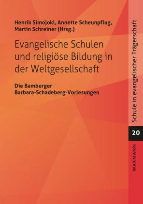 Evangelische Schulen und religiöse Bildung in der Weltgesellschaft
