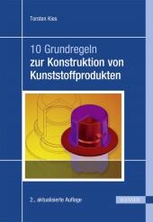 10 Grundregeln zur Konstruktion von Kunststoffprodukten