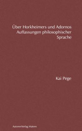 Über Horkheimers und Adornos Auffassungen philosophischer Sprache