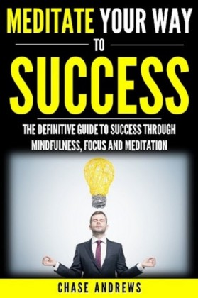 Meditate Your Way to Success