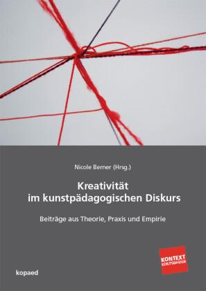 Kreativität im kunstpädagogischen Diskurs