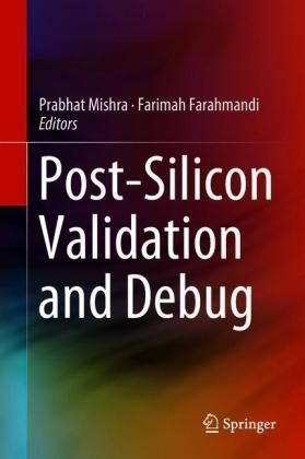 Post-Silicon Validation and Debug