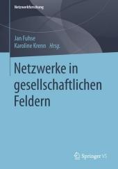 Netzwerke in gesellschaftlichen Feldern