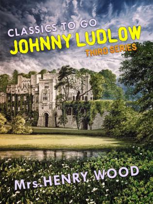 Johnny Ludlow, Third Series