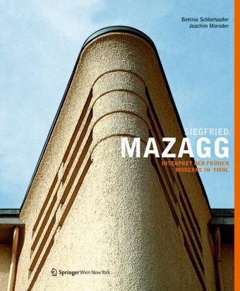 Siegfried Mazagg - Interpret der frühen Moderne in Tirol