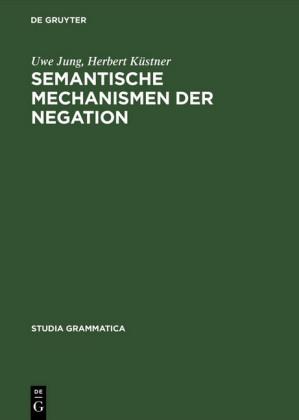 Semantische Mechanismen der Negation