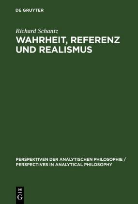 Wahrheit, Referenz und Realismus