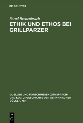 Ethik und Ethos bei Grillparzer