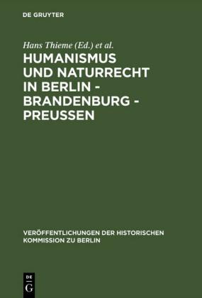 Humanismus und Naturrecht in Berlin - Brandenburg - Preußen