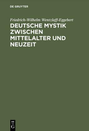 Deutsche Mystik zwischen Mittelalter und Neuzeit