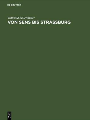 Von Sens bis Strassburg