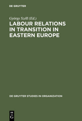 Labour Relations in Transition in Eastern Europe