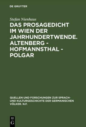 Das Prosagedicht im Wien der Jahrhundertwende. Altenberg - Hofmannsthal - Polgar