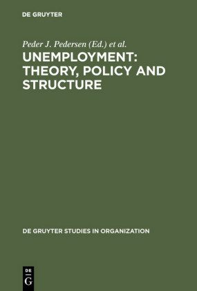 Unemployment: Theory, Policy and Structure