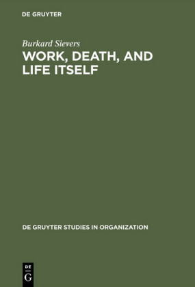 Work, Death, and Life Itself