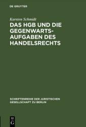 Das HGB und die Gegenwartsaufgaben des Handelsrechts