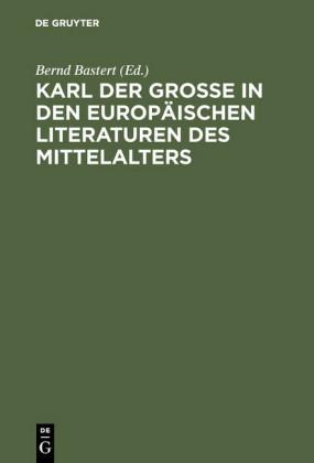 Karl der Große in den europäischen Literaturen des Mittelalters