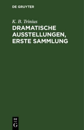 Dramatische Ausstellungen, erste Sammlung