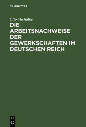 Die Arbeitsnachweise der Gewerkschaften im Deutschen Reich