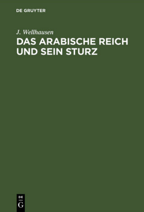 Das arabische Reich und sein Sturz