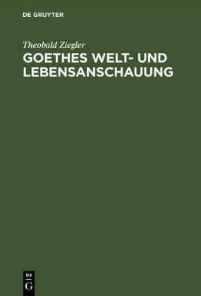 Goethes Welt- und Lebensanschauung