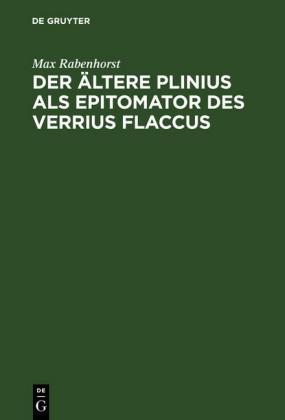 Der ältere Plinius als Epitomator des Verrius Flaccus