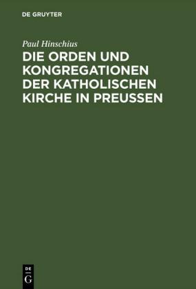 Die Orden und Kongregationen der Katholischen Kirche in Preussen